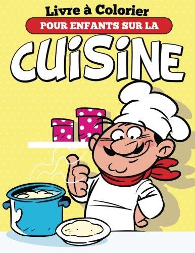 Livre à Colorier Pour Enfants Sur La Cuisine par Speedy Publishing LLC