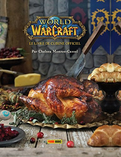 World of Warcraft : Le livre de cuisine officiel par Chelsea Monroe-Cassel