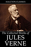 The Collected Works of Jules Verne: 36 Novels and Short Stories (Unexpurgated Edition) (Halcyon Classics) (English Edition)
