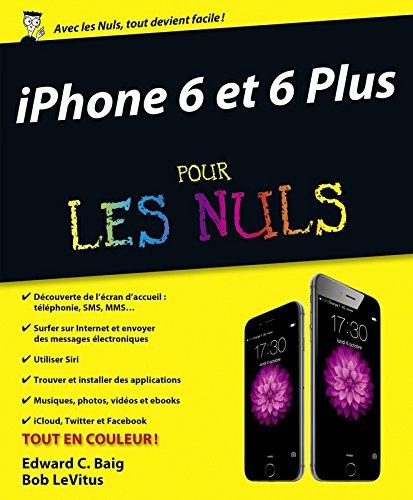 iPhone 6 et 6 Plus pour les Nuls par Edward Baig, Bob LeVitus