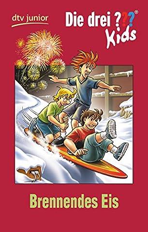 Die drei ??? Kids 40 - Brennendes Eis: Erzählt von Ulf Blanck (Drei Fragezeichen Buch)
