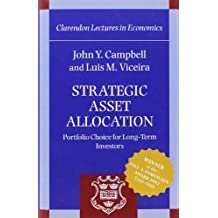 [(Strategic Asset Allocation: Portfolio Choice for Long-term Investors )] [Author: John Y. Campbell] [Feb-2002]