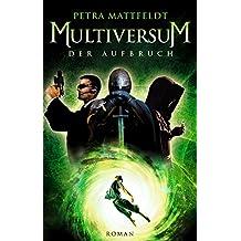 Multiversum: Der Aufbruch (Buntstein Verlag / Kinder- und Jugendbücher 2)
