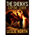 The Sheikh's Captive Lover (The Sharqi Sheikhs Series Book 4)