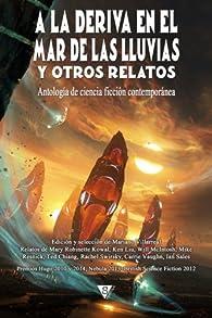 A la deriva en el mar de las Lluvias y otros relatos: Volume 3 par Ted Chiang