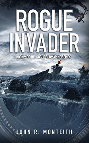 Rogue Invader: A Military Thriller (Rogue Submarine Book 9) (English Edition)