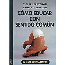COMO EDUCAR CON SENTIDO COMUN (NIÑOS Y ADOLESCENTES)