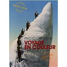 Photochromie - Voyage en couleur: 1876 - 1914