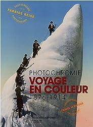 Voyage en couleurs : Photochromie 1876-1914