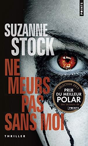 Ne meurs pas sans moi (1) par Suzanne Stock