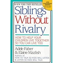 [Siblings Without Rivalry (Anniversary)]Siblings Without Rivalry (Anniversary) BY Faber, Adele(Author)Paperback