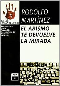 El abismo te devuelve la mirada par Rodolfo Martínez