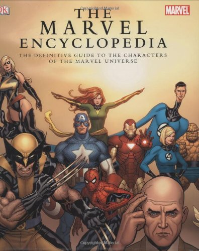 MARVEL COMICS ENCYCLOPEDIA HC: A Complete Guide to the Characters of the Marvel Universe