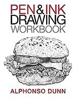 Pen and Ink Drawing Workbook de Alphonso A Dunn