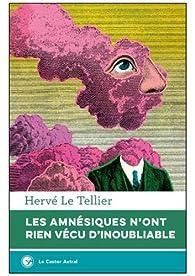 Les amnésiques n'ont rien vécu d'inoubliable par Hervé  Le Tellier
