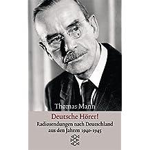 Deutsche Hörer!: Radiosendungen nach Deutschland aus den Jahren 1940 bis 1945