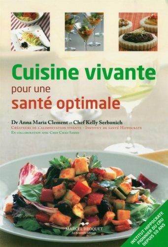 Cuisine Vivante pour une Sante Optimale: Plus de 170 Recettes Ve-