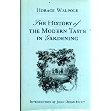 The History of the Modern Taste in Gardening by Horace With New Introduction By John Dixon Hunt Walpole (1995-08-02)
