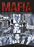 Mafia: Die wahre Geschichte des organisierten Verbrechens