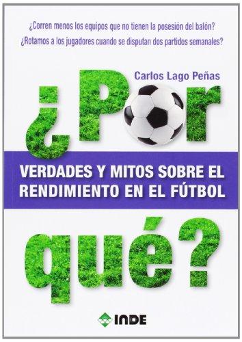 ¿Por qué? Verdades y mitos sobre el rendimiento en el fútbol (Deportes)
