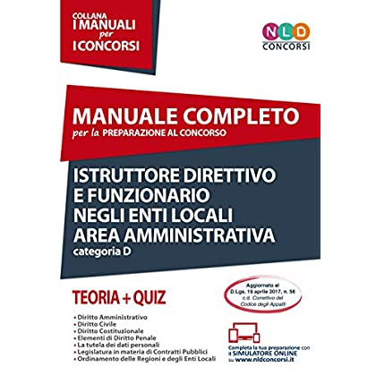 Istruttore Direttivo E Funzionario Negli Enti Locali. Area Amministrativa. Categoria D. Manuale Completo Per La Preparazione Al Concorso. Con Contenuto Digitale Per Accesso On Line
