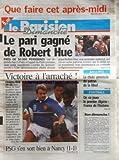 Telecharger Livres PARISIEN DIMANCHE LE du 17 10 1999 LE PARI GAGNE DE ROBERT HUE VICTOIRE A L ARRACHE DANS FRANCE FIDJI PSG A NANCY ALGERIE FRANCE AFFAIRES LA CHUTE ANNONCEE DU PATRON DE LA MNEF (PDF,EPUB,MOBI) gratuits en Francaise