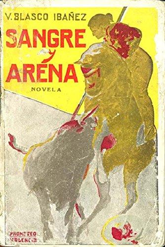 Sangre y Arena ( ilustrado ) por Vicente Blasco Ibáñez