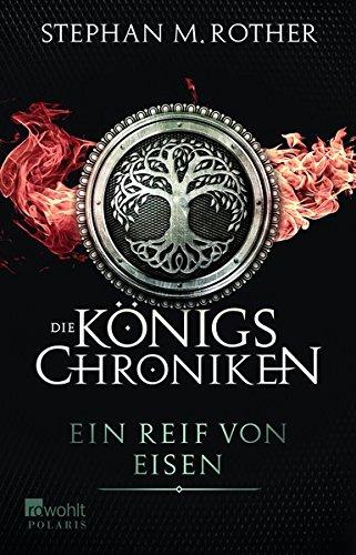 Buchseite und Rezensionen zu 'Ein Reif von Eisen (Die Königschroniken, Band 1)' von Stephan M. Rother