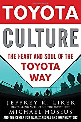 Toyota Culture: The Heart and Soul of the Toyota Way by Jeffrey Liker (2008-08-01)