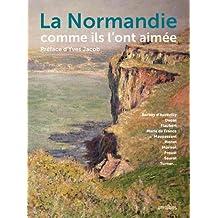 La Normandie comme ils l'ont aimée