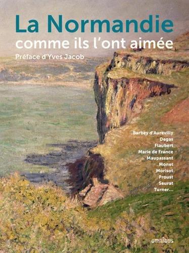 La Normandie comme ils l'ont aimée par COLLECTIF