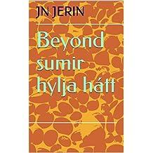 Beyond sumir hylja hátt (Icelandic Edition)