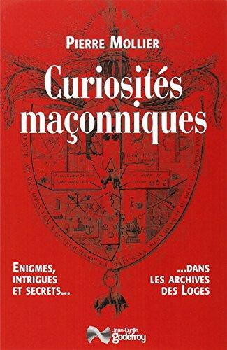 Curiosites Maconniques par Mollier Pierre