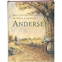 Mis cuentos preferidos de Hans Christian Andersen (Tiempo de clásicos)