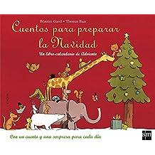 Cuentos para preparar la Navidad: Un libro-calendario de Adviento