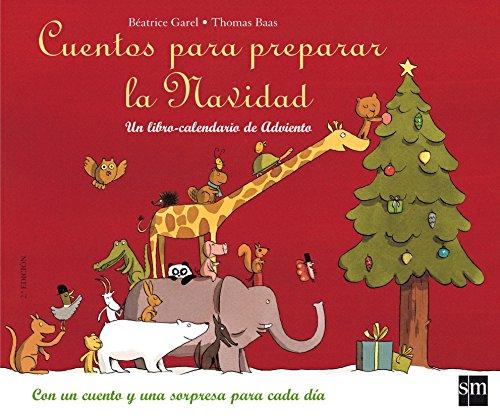 Cuentos para preparar la Navidad: Un libro-calendario de Adviento por Béatrice Garel