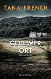 'Geheimer Ort: Kriminalroman' von Tana French