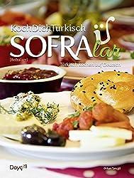 KochDichTürkisch - SOFRAlar - Türkisch Kochen auf Deutsch, 80+ Familienrezepte aus der Türkei, 20 Videos
