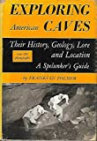 Telecharger Livres Exploring American caves their history geology lore and location a spelunker s guide (PDF,EPUB,MOBI) gratuits en Francaise