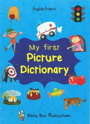 My First Picture Dictionary English-French : Over 1000 Words 2016 par Maria Watson