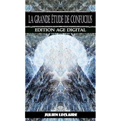 La Grande Étude de Confucius - Edition Age Digital