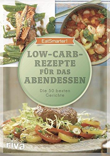 Low Carb Rezepte Für Das Abendessen Die 50 Besten Gerichte Ebook