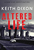 Altered Life: The exciting debut of the gripping Sam Dyke detective thriller series (Sam Dyke Investigations Book 1) (English Edition)