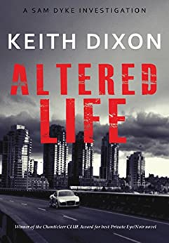 Altered Life (Sam Dyke Investigations Book 1) (English Edition) par [Dixon, Keith]