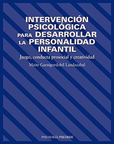Intervención psicológica para desarrollar la personalidad infantil: Juego, conducta prosocial y creatividad (Psicología) - 9788436817201