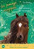 Les Poneys magiques - tome 08 : En Colonie de vacances (08)...