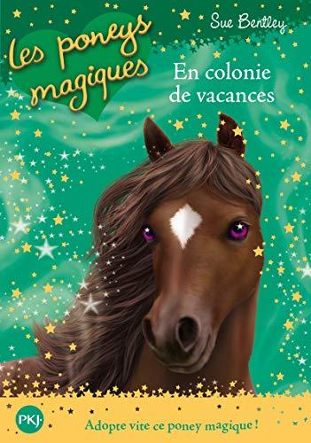 Les Poneys magiques - tome 08 : En Colonie de vacances (08)