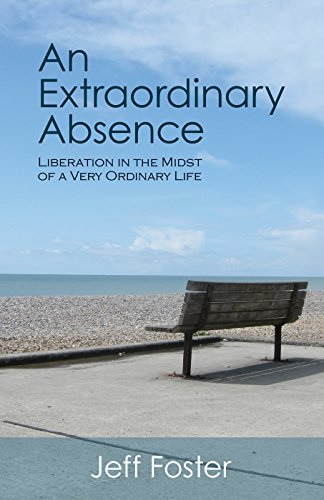 An Extraordinary Absence: Liberation in the Midst of a Very Ordinary Life -