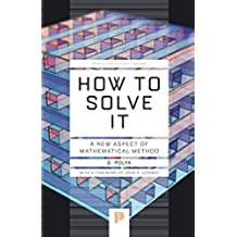 How to Solve It: A New Aspect of Mathematical Method: 34 (Princeton Science Library)