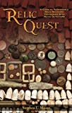 Relic Quest: A Guide to Responsible Relic Recovery Techniques with Metal Detectors by Stephen L. Moore (2011-04-01)